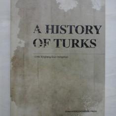 A HISTORY OF TURKS - He Xingliang * Guo Hongzhen