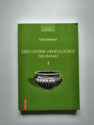 Banat- Felix Milleker, Descoperiri arheologice din Banat, Resita, Cluj foto