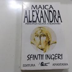 MAICA ALEXANDRA/ PRINCIPESA ILEANA A ROMANIEI, SFINTII INGERI