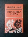 VLADIMIR COLIN - IMPOSIBILA OAZA. PROZE FANTASTICE