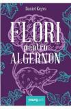 Flori pentru Algernon - Daniel Keyes