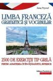 Limba franceza. Gramatica si vocabular. 2500 de exercitii tip grila - Ionut Pepenel