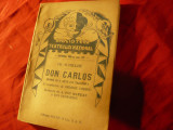 Fr.Schiller - Don Carlos -Ed. Socec interbelica trad. G.Cosbuc , 238 pag