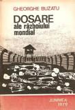 Cumpara ieftin Dosare Ale Razboiului Mondial 1939-1945 - Gheorghe Buzatu