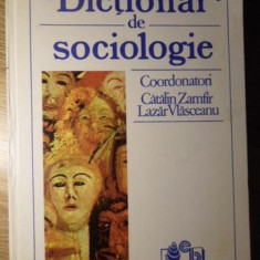 DICTIONAR DE SOCIOLOGIE - COORDONATORI: CATALIN ZAMFIR, LAZAR VLASCEANU