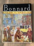 Bonnard/ Editura Meridiane, Bucuresti, 1980, coord. Irina Fortunescu
