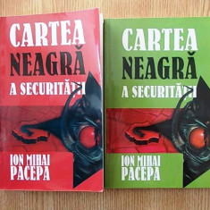 CARTEA NEAGRA A SECURITATII- ION MIHAI PACEPA, vol.1 si 2