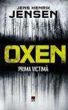 Oxen - Prima victimă