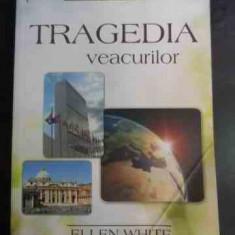 Tragedia Veacurilor - Ellen White ,543200