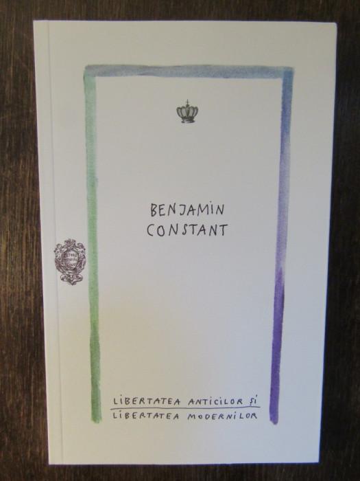 Libertatea anticilor si libertatea modernilor - Benjamin Constant