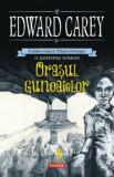 Orasul gunoaielor (Al doilea volum al Trilogiei Iremonger)/Edward Carey, Polirom