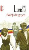Baieti de gasca (Top 10+)/Dan Lungu
