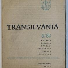 TRANSILVANIA - REVISTA POLITICA SOCIAL - CULTURALA SI LITERARA - SERIE NOUA , ANUL IX ( LXXXVI ) , NR. 6 , 1980