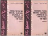 Indrumator pentru ridicarea calificarii lacatusilor din constructiile de masini - vol. I, II