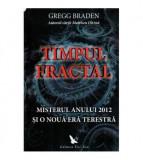 Timpul fractal - Misterul anului 2012 si o noua era terestra