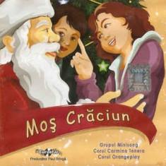CD Grupul Minisong / Corul Carmina Tenera / Corul Orangeplay – Moș Crăciun