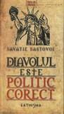 Diavolul este politic corect/Savatie Bastovoi