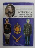INTENDENTA ARMATEI ROMANE DE - A LUNGUL TIMPURILOR de General - maior IONITA BOTOS , General - maior ( r ) MATEI A. OBOGEANU , 1992 , DEDICATIE *