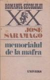 JOSE SARAMAGO - MEMORIALUL DE LA MAFRA ( RS XX )