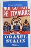 ORASUL STALIN de ADRIAN SOCACIU , 1998