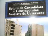 SOLUTII DE CONSOLIDARE A CONSTRUCTIEI AVARIATE DE CUTREMURE G.ARSENIE ED. 1997