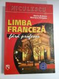 LIMBA FRANCEZA FARA PROFESOR - MARIA BRAESCU, MARIANA PERISANU