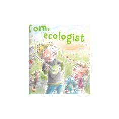 Tom, ecologist