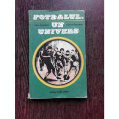 FOTBALUL, UN UNIVERS - PAUL SLAVESCU, MIRCEA TUDORAN