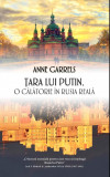 Tara lui Putin - O calarie in Rusia reala | Anne Garrels, Rao