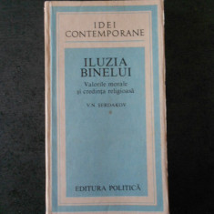V. N. SERDAKOV - ILUZIA BINELUI (IDEI CONTEMPORANE)