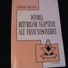 ISTORIA RITURILOR EGIPTENE ALE FRANCMASONERIEI-GERARD GALTIER-TRAD. M. IVANESCU-, Alta editura