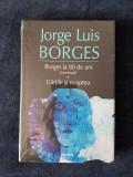 J.L. Borges – Borges la 80 de ani. Conversatii. Cartile si noaptea