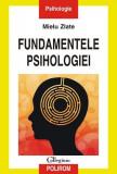 Fundamentele psihologiei | Mielu Zlate, Polirom