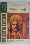 Vlaicu - Voda, Sutasul troian (actul I) - A. Davila Colectia Lyceum nr. 180