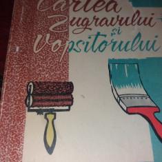CARTEA ZUGRAVULUI SI A VOPSITORULUI   C.TSICURA