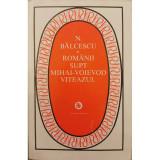 Romanii supt Mihai-Voievod Viteazul - Nicolae Balcescu