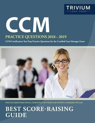 CCM Practice Questions 2018-2019: CCM Certification Test Prep Practice Questions for the Certified Case Manager Exam foto