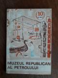 Muzeul Republican al Petrolului din Ploiesti  / R8P3S
