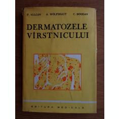 Dermatozele virstnicului-Pavel Vulcan , A. Wolsfshaut