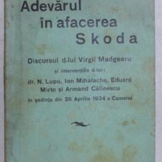 ADEVARUL IN AFACEREA SKODA - DISCURSUL D - LUI VIRGIL MADGEARU ... , 1934 , PREZINTA URME DE UZURA*