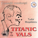 CD Tudor Mușatescu – Titanic Vals, original, sigilat