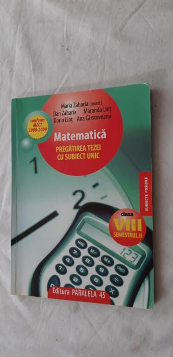 MATEMATICA PREGATIREA TEZEI CU SUBIECT UNIC CLASA A VIII-A SEMESTRUL II - MARIA