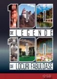 100 de legende. 100 de locuri fabuloase (carte 3D)