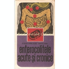 Enterocolitele Acute Si Cronice - Gheorghe Mogos