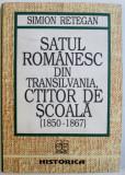 SIMION RETEGAN - SATUL ROMANESC DIN TRANSILVANIA,CREATOR DE SCOALA (1850-1867)