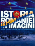 Istoria Romaniei in imagini. de la inceputuri la uniunea europeana./Teodora Stanciu, Litera