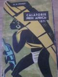 CALATORIE PRIN AFRICA -1871-H.M. STANLEY