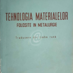 Tehnologia materialelor folosite in metalurgie