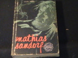 MATHIAS SANDORF- JULES VERNE--TRAD. OVIDIU DRAMBA-COL. CUTEZATORII-545 PG-