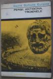 ESCHIL SOFOCLE EURIPIDE - TEATRU - PERSII ANTIGONA TROIENELE 1968